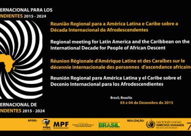 Brasil sedia reunião da América Latina e Caribe sobre Década Internacional dos Afrodescendentes